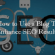 USE A BLOG TO IMPROVE SEO RESULTS