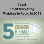 Top 5 Email Marketing Mistakes to Avoid in 2018