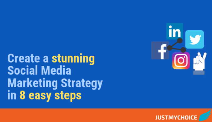 How to Create a Social Media Marketing Strategy in 8 easy steps (2019)