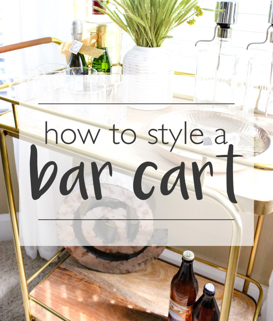 How to Style a Bar Cart | Just Peachy Blog
