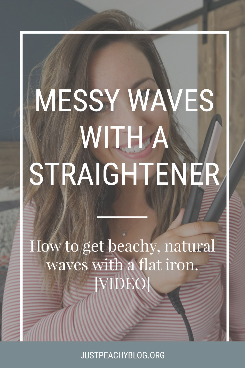 Messy Beach Waves with a Straightener | Just Peachy Blog