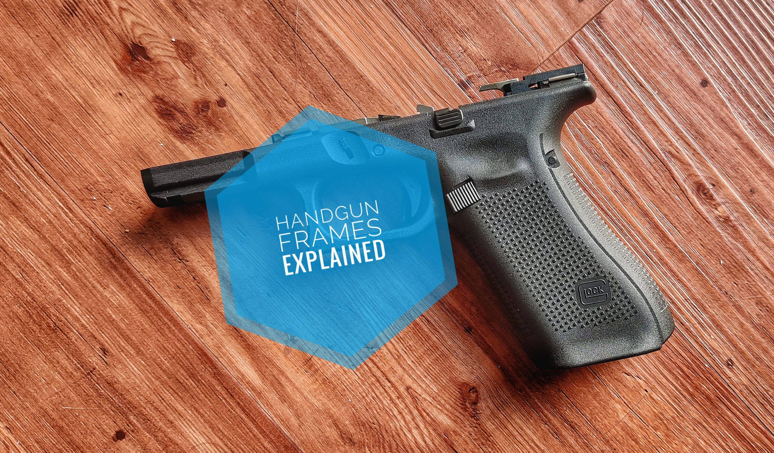 Handgun Frames Explained scaled