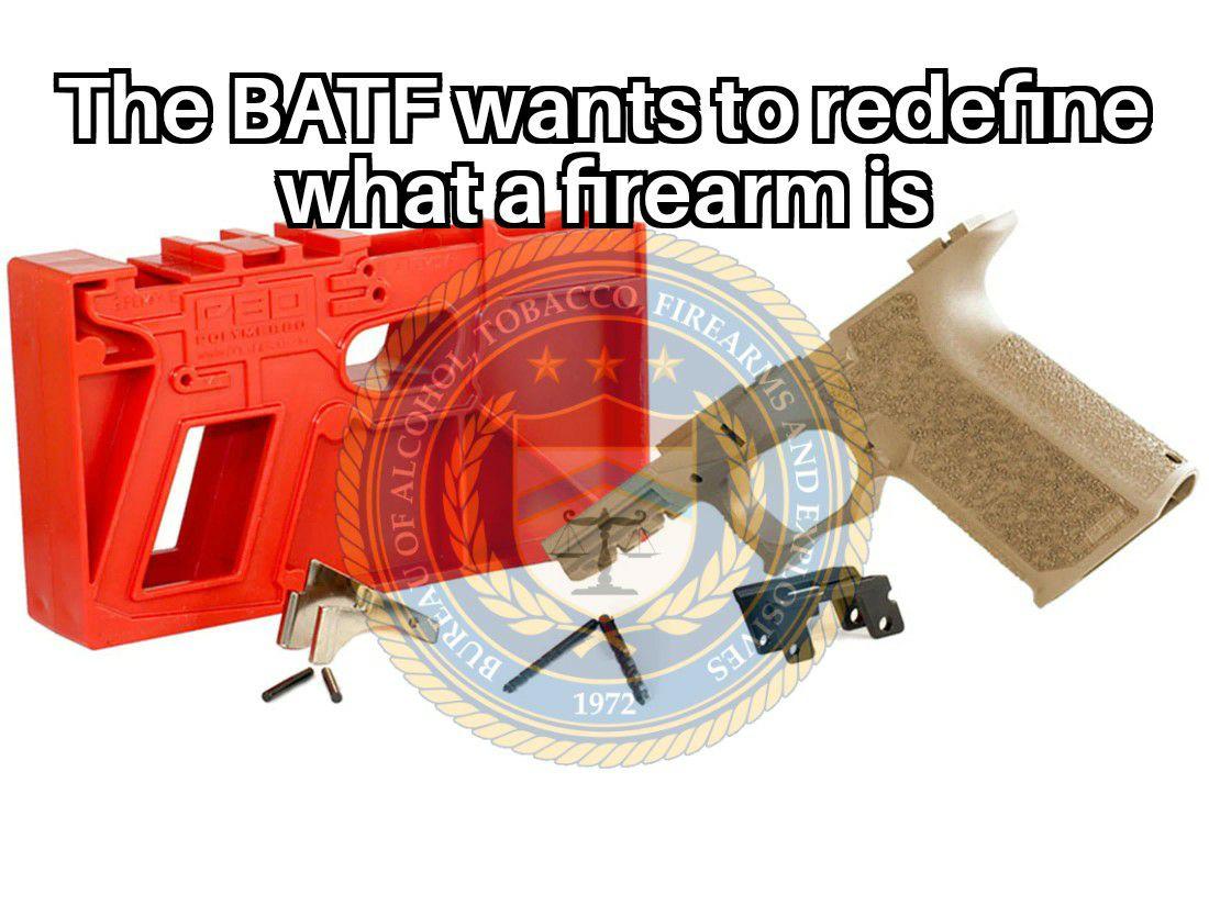 ATF Wants to Redefine Firearm