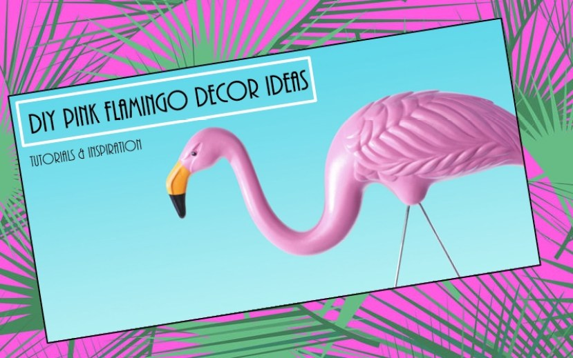 And More Inspiring Ideas To Cheer Up Your Home With Pink Flamingos