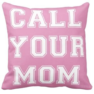 CALL YOUR MOM Pink Throw Pillow Cover