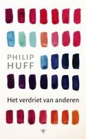 Philip Huff - Het verdriet van anderen
