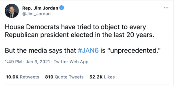 """A tweet by Rep. Jim Jordan (@Jim_Jordan) on January 3, 2021 at 1:49pm reads, """"House Democrats have tried to object to every Republican president elected in the last 20 years. But the media says that #Jan6 is """"unprecedented."""""""