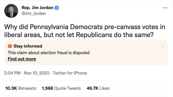 """A tweet by Rep. Jim Jordan (@Jim_Jordan) on November 10, 2020 at 2:04pm reads, """"Why did Pennsylvania Deomcrats pre-canvass votes in liberal areas, but not let Republicans do the same?"""" A Note from Twitter on the tweet reads, """"Stay Informed. This claim about election fraud is disputed. Find out more."""""""