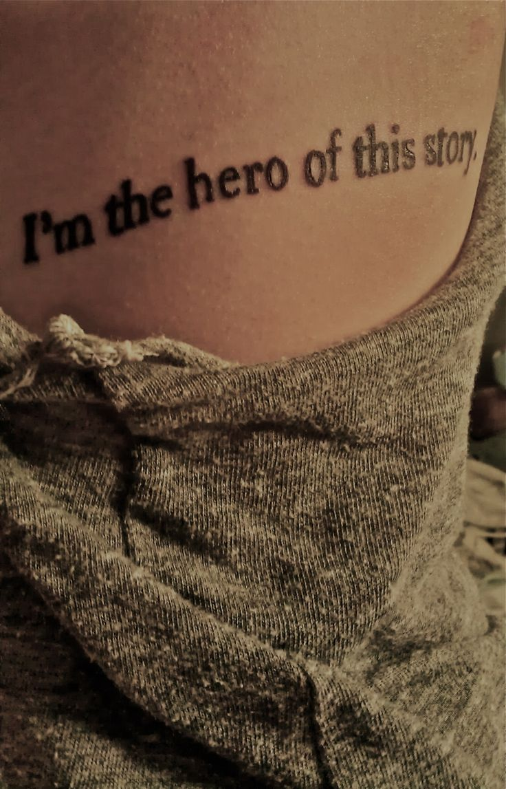 """I Am The Hero Of This Story"" Tattoo"