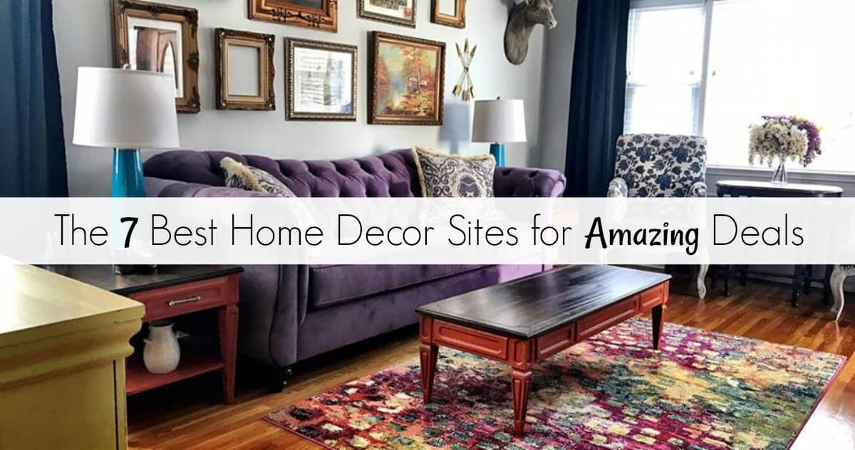 The 7 Best Home Decor Sites for Amazing Deals for a Beautiful Home