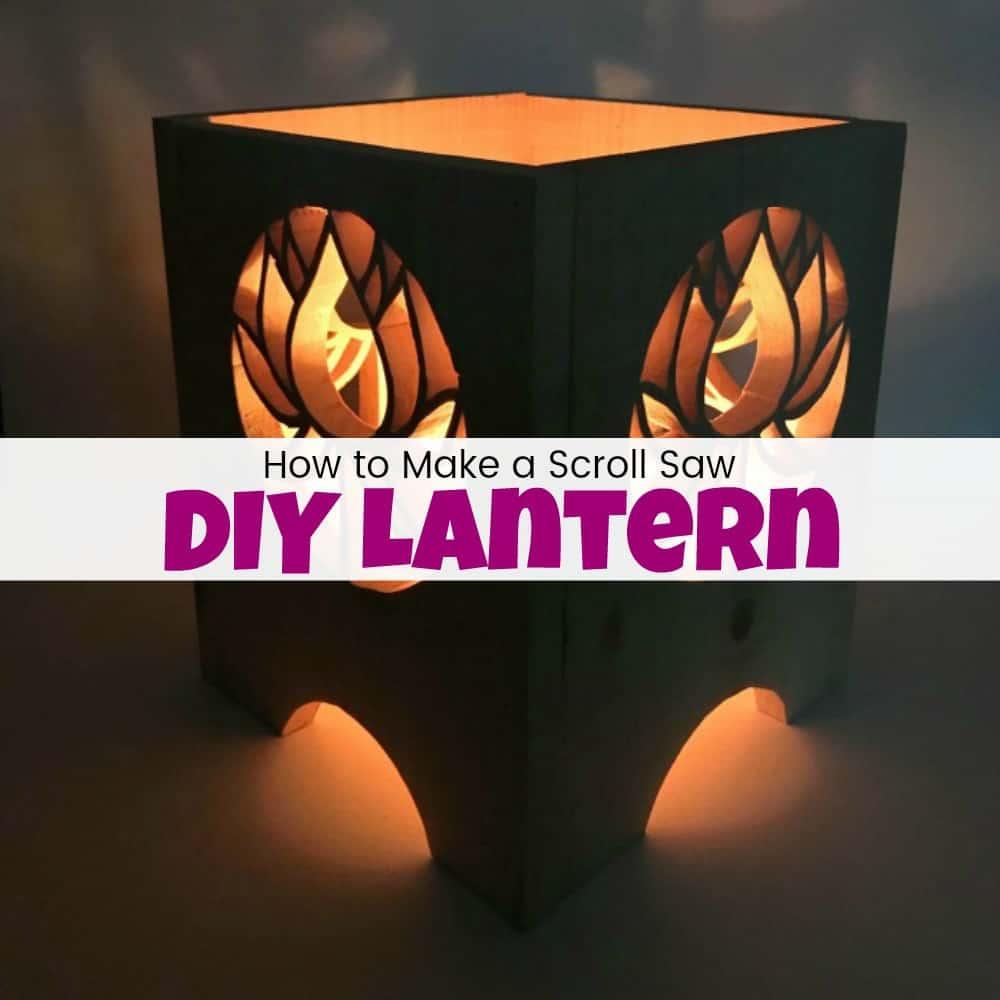How To Make An Awesome Scroll Saw DIY Lantern