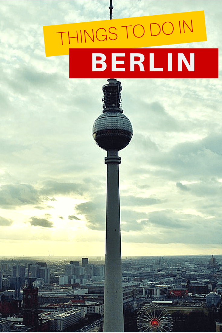 The Top 10 Things To Do in Berlin  The Ultimate List of