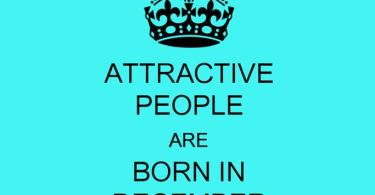 Attractive People are Born In December