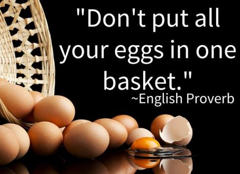 Don't keep all your eggs in same basket