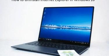 Uninstall Internet Explorer In Windows 10
