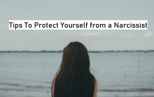 Protect Yourself from a Narcissist