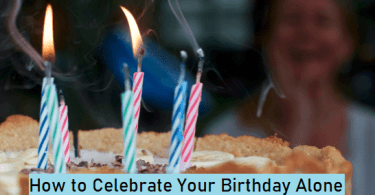 Celebrate Your Birthday Alone