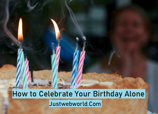 Celebrate Your Birthday Alone