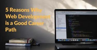 Web Development is a Good Career Path