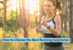 Choose the Best Running Earphones
