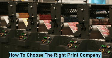 Tips for Choosing the Right Printing Company