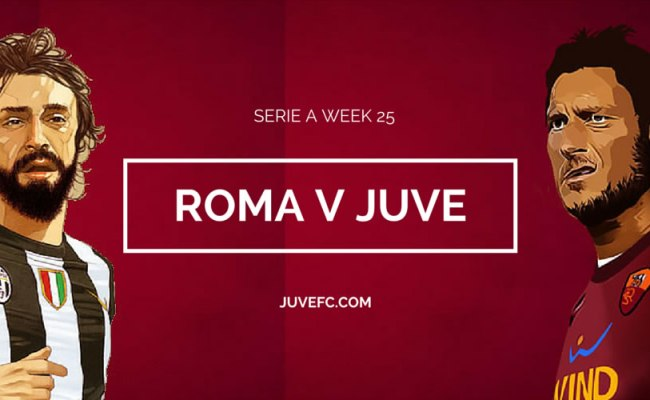 Roma V Juventus Match Preview And Scouting Juvefc