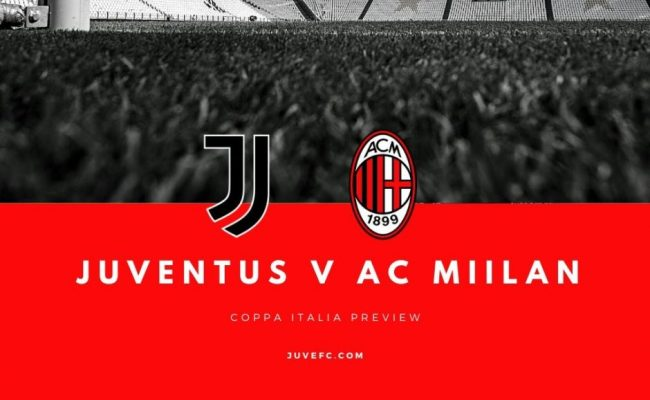 Juventus V Milan Coppa Italia Match Preview And Scouting