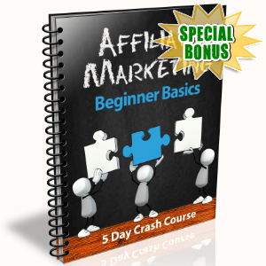 Special Bonuses - June 2015 - Affiliate Marketing Beginner Basics