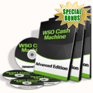Special Bonuses - July 2015 - WSO Cash Machine Advanced Edition Pack