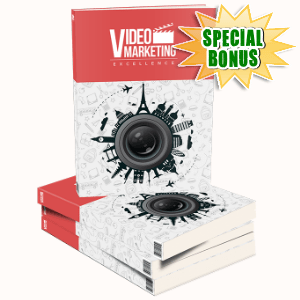 Special Bonuses - July 2015 - Video Marketing Excellence