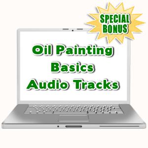Special Bonuses - July 2015 - Oil Painting Basics Audio Tracks