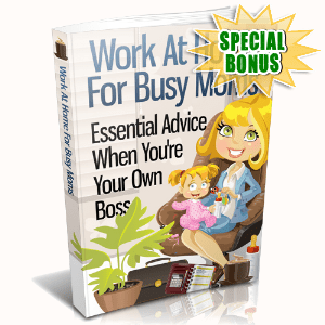 Special Bonuses - July 2015 - Work At Home For Busy Moms