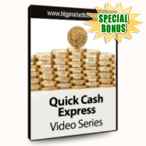 Special Bonuses - July 2015 - Quick Cash Express Video Series
