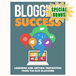 Special Bonuses - July 2015 - Blogging Success