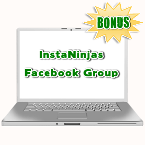InstaNinjas Bonuses  - InstaNinjas Facebook Group