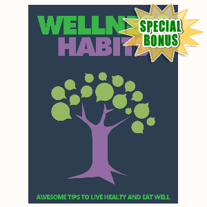 Special Bonuses - August 2015 - Wellness Habits