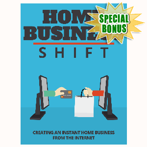 Special Bonuses - August 2015 - Home Business Shift