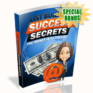 Special Bonuses - August 2015 - List Building Success Secrets