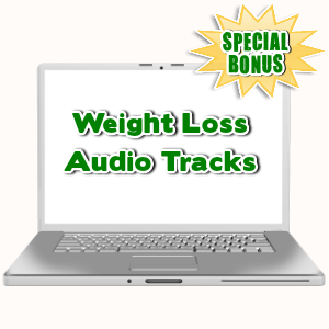 Special Bonuses - September 2015 - Weight Loss Audio Tracks