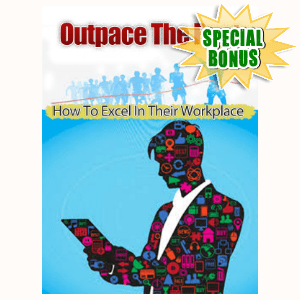 Special Bonuses - September 2015 - Outpace The Rest