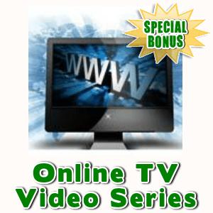 Special Bonuses - February 2016 - Online TV Video Series