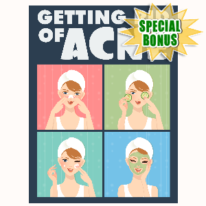 Special Bonuses - February 2016 - Getting Rid Of Acne