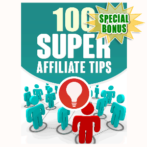 Special Bonuses - April 2016 - 100 Super Affiliate Tips