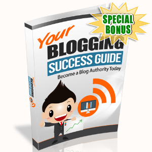 Special Bonuses - May 2016 - Your Blogging Success Guide