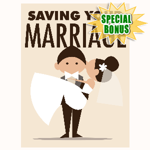 Special Bonuses - May 2016 - Saving Your Marriage