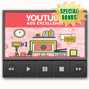 Special Bonuses - May 2016 - YouTube Ads Excellence Upsell Video Series
