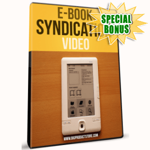 Special Bonuses - June 2016 - eBook Syndication Video