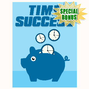 Special Bonuses - August 2016 - Time And Success