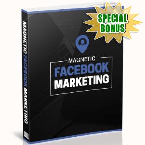 Special Bonuses - August 2016 - Magnetic Facebook Marketing