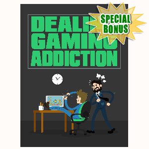 Special Bonuses - August 2016 - Dealing With Gaming Addiction
